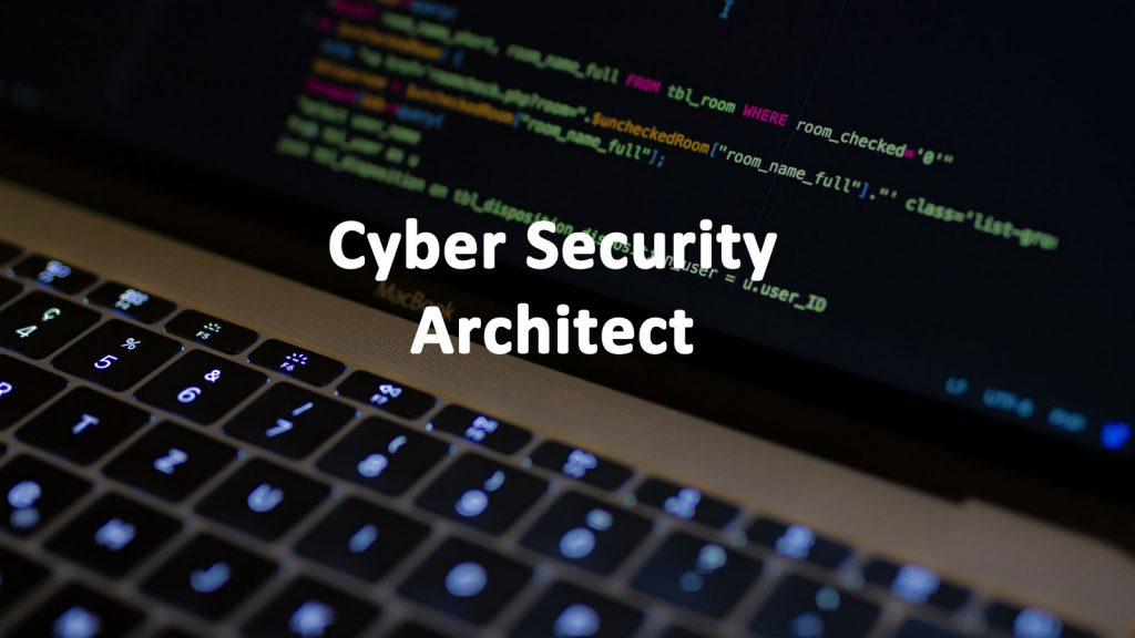 Cyber Security Architect Job
