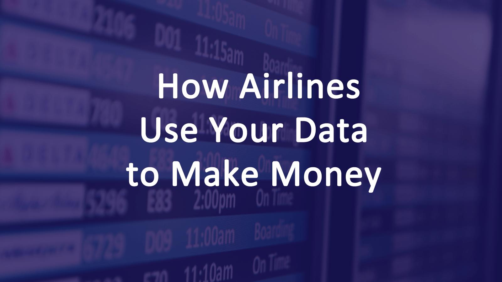 Airlines Use Big Data Make Money