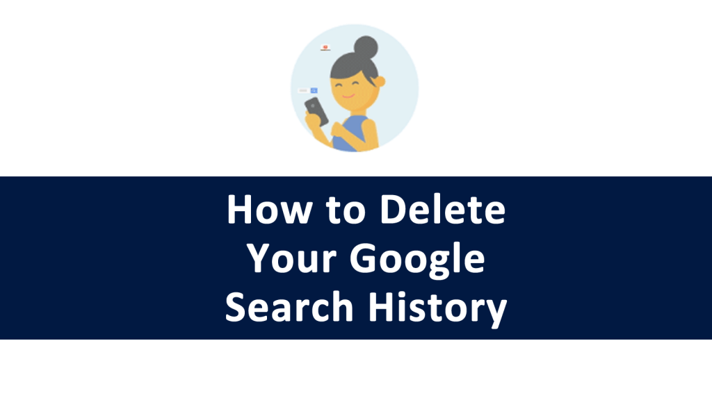 How to Delete Your Google Search History - AskCyberSecurity com