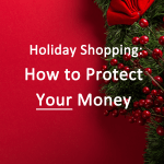 Holiday Shopping How to Protect Your Money