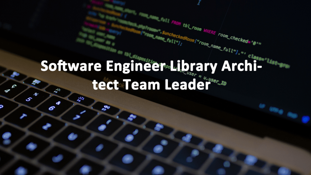 Software Engineer Library Architect Team Leader