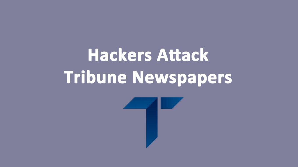 Hackers Attack Tribune Papers