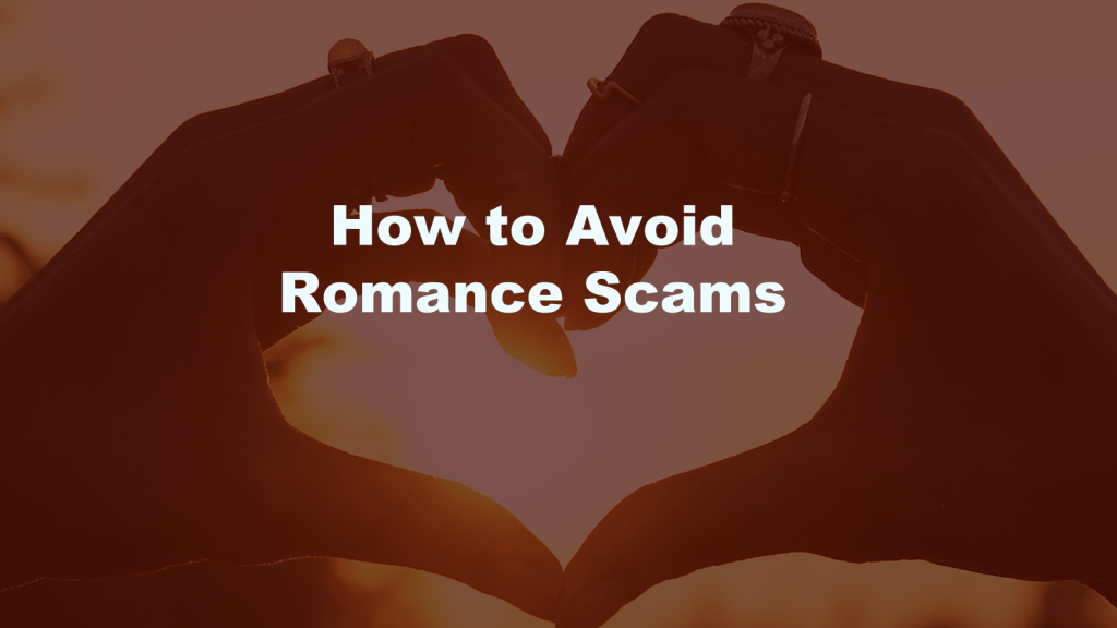 How to Avoid Romance Scams