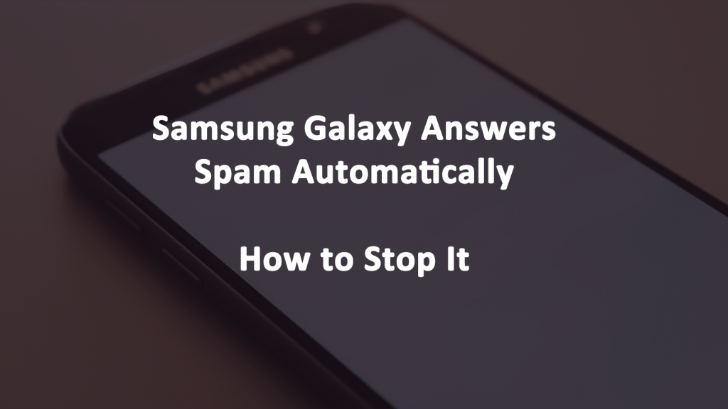 Samsung Galaxy Answered Spam