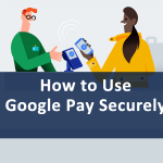 How to Use Google Pay Securely