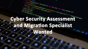 Cyber Security Assessment Migration Specialist