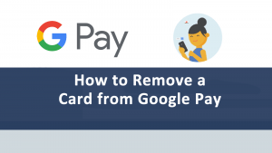 Google Pay Remove Card