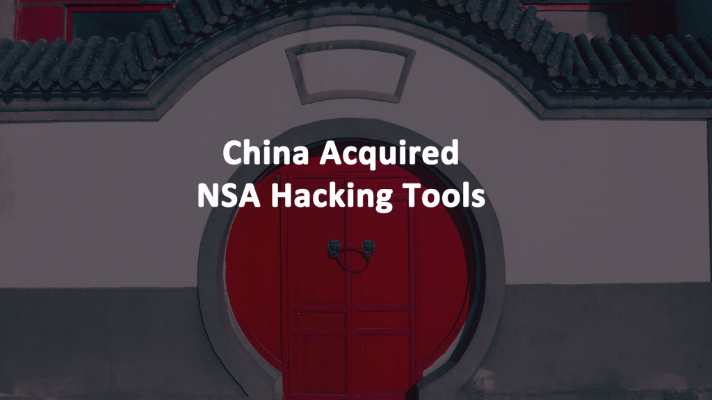 China Acquired NSA Hacking Tools