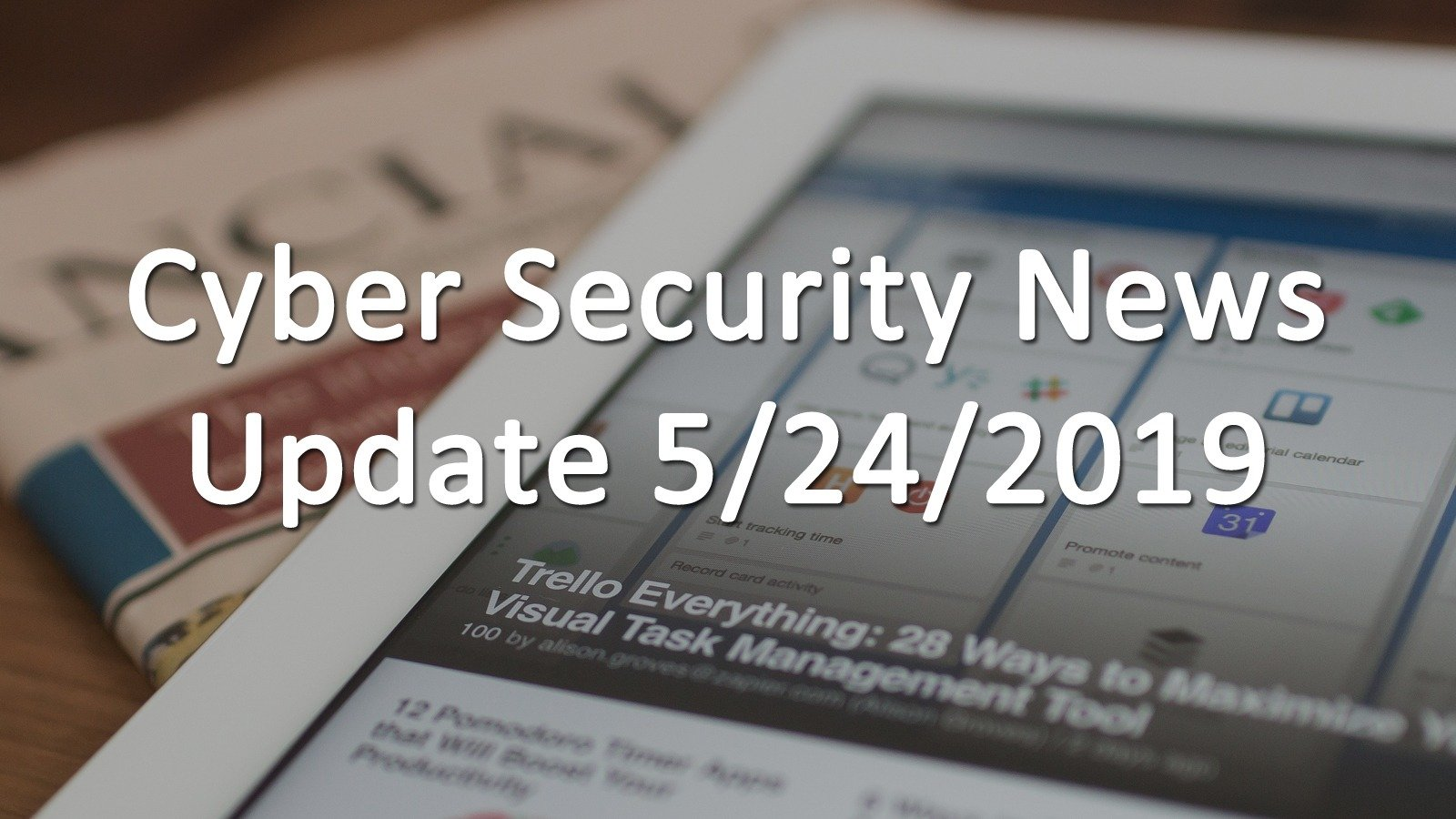 Cyber Security News Update _5_24_2019 - AskCyberSecurity com