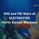 ELECTRIC Fish North Korea Malware