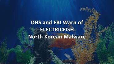 ELECTRIC Fish North Korea Malware