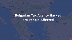 Bulgarian Tax Agency Hacked