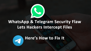WhatsApp Telegram Security Flaw