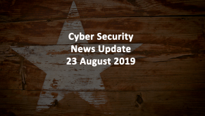 Cyber Security News AUG 23 2019