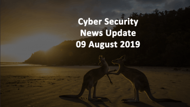 Cyber Security News Update AUG 09 2019