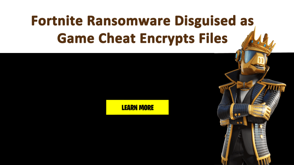 Fortnite Ransomware Disguised as Game Cheat Encrypts Files