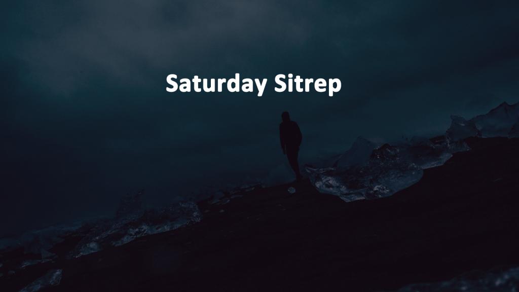 Saturday Sitrep 10 AUG 2019