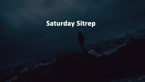 Saturday Sitrep 10 AUG 2019