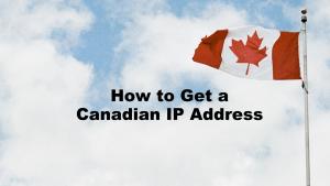 Get Canadian IP Address