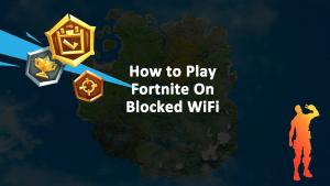 Play Fortnite Blocked WiFi