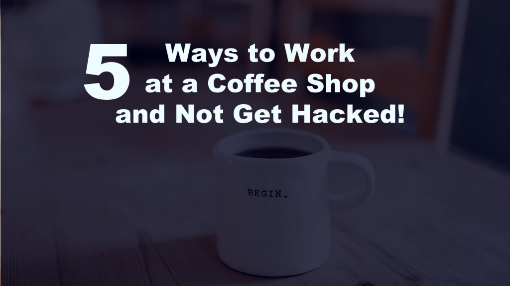 Work Coffee Shop Not Get Hacked