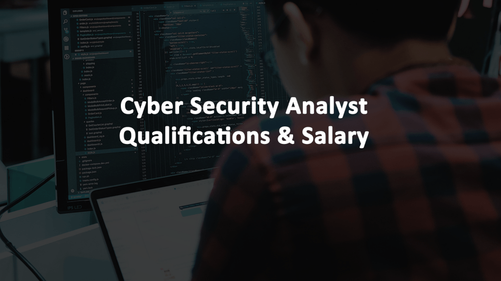 Cyber Security Analyst Qualifications Salary