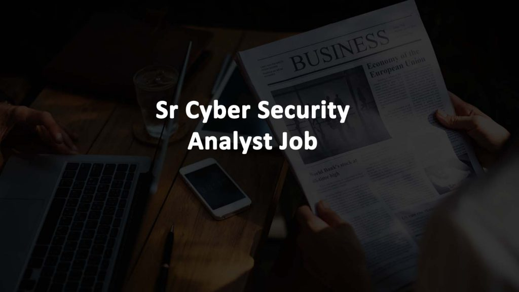 Senior Cyber Security Analyst Job