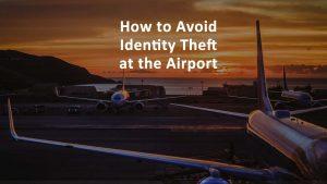 Identity Theft Airport