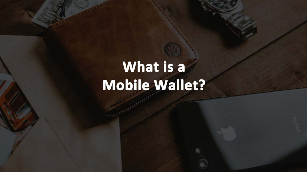What is Mobile Wallet
